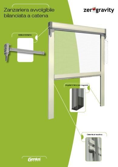 Zanzariera avvolgibile bilanciata a catena; avvolgimento verticale bilanciato da contrappesi; cassonetti da 41 o 46 mm; disponibile versione per il montaggio da incasso
